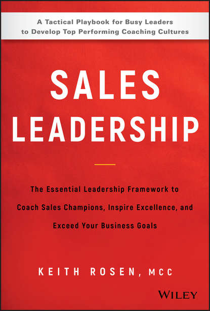 Обложка «Sales Leadership. The Essential Leadership Framework to Coach Sales Champions, Inspire Excellence and Exceed Your Business Goals»