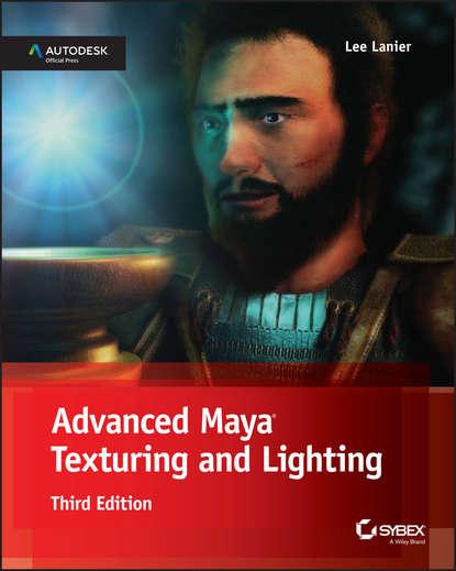 Обложка «Advanced Maya Texturing and Lighting»