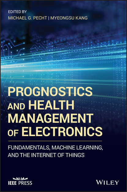 Обложка «Prognostics and Health Management of Electronics. Fundamentals, Machine Learning, and the Internet of Things»
