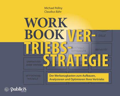 Обложка «Workbook Vertriebsstrategie. Der Werkzeugkasten zum Aufbauen, Analysieren und Optimieren Ihres Vertriebs»