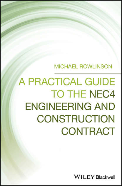 Обложка «A Practical Guide to the NEC4 Engineering and Construction Contract»