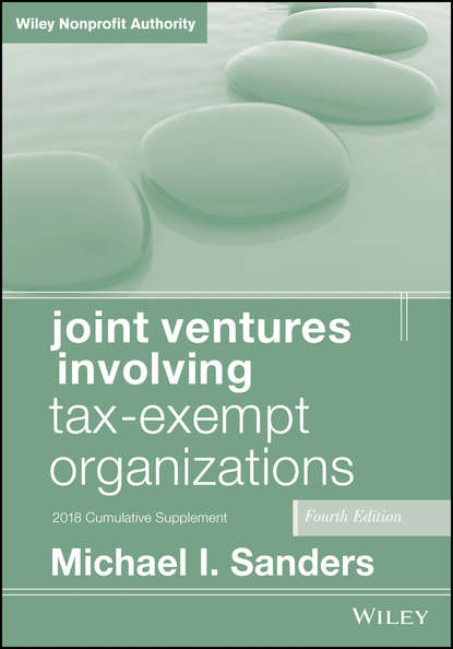 Обложка «Joint Ventures Involving Tax-Exempt Organizations, 2018 Cumulative Supplement»