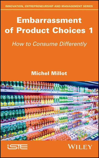 Обложка «Embarrassment of Product Choices 1. How to Consume Differently»