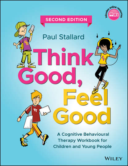Обложка «Think Good, Feel Good. A Cognitive Behavioural Therapy Workbook for Children and Young People»