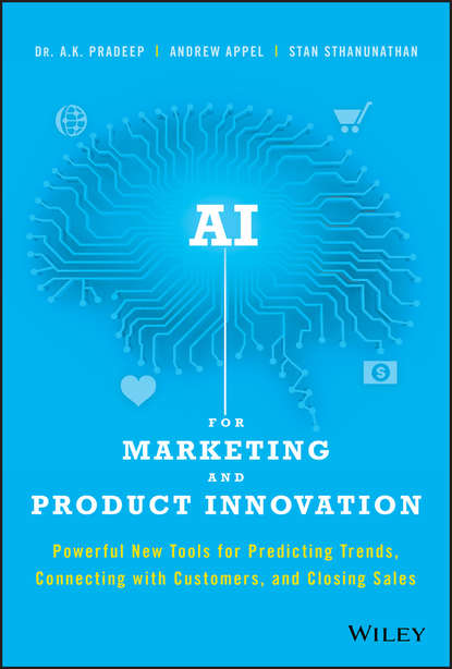Обложка «AI for Marketing and Product Innovation. Powerful New Tools for Predicting Trends, Connecting with Customers, and Closing Sales»