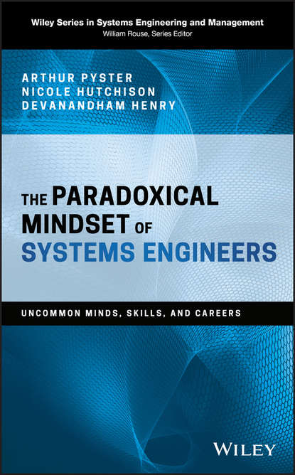 Обложка «The Paradoxical Mindset of Systems Engineers. Uncommon Minds, Skills, and Careers»