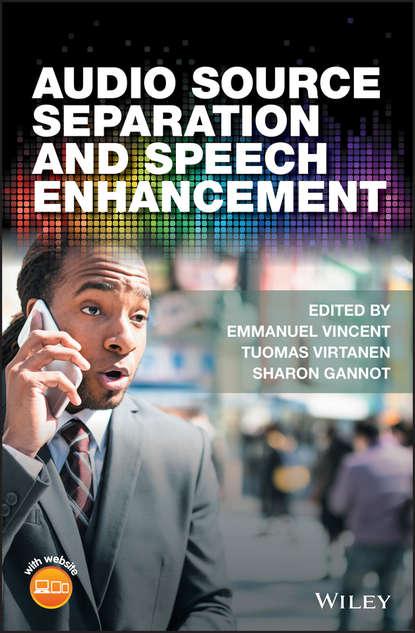 Обложка «Audio Source Separation and Speech Enhancement»