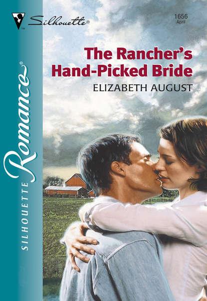 Обложка «The Rancher's Hand-Picked Bride»