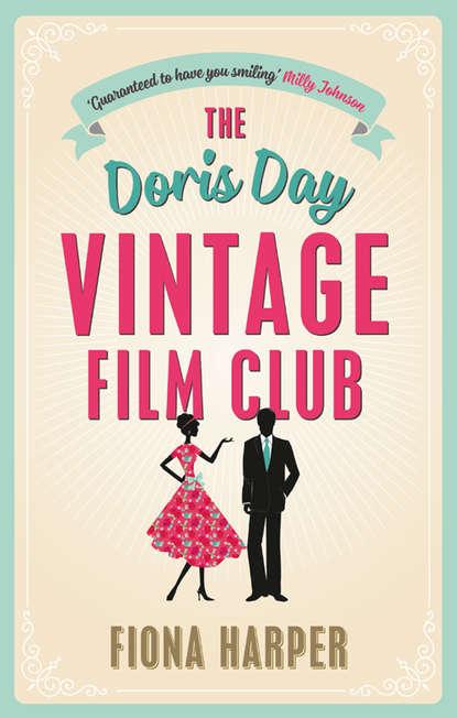 Обложка «The Doris Day Vintage Film Club: A hilarious, feel-good romantic comedy»