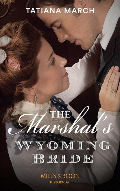 Обложка «The Marshal's Wyoming Bride»