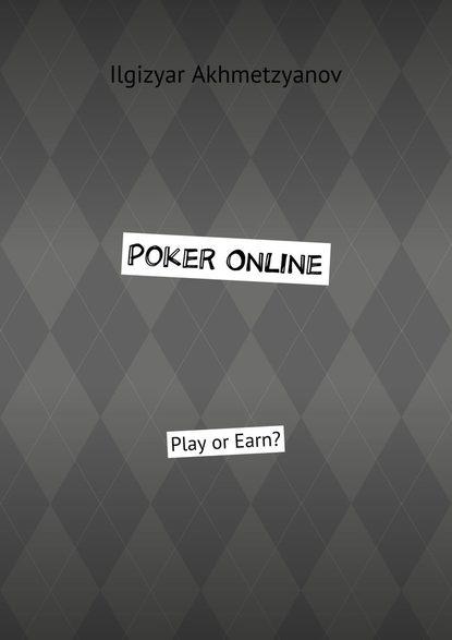 Обложка «Poker Online. Play or Earn?»