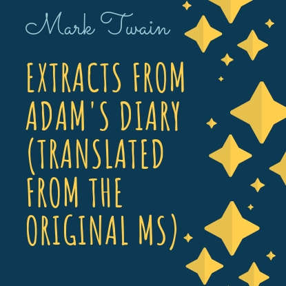 Обложка «Extracts From Adam's Diary (Translated From The Original MS)»