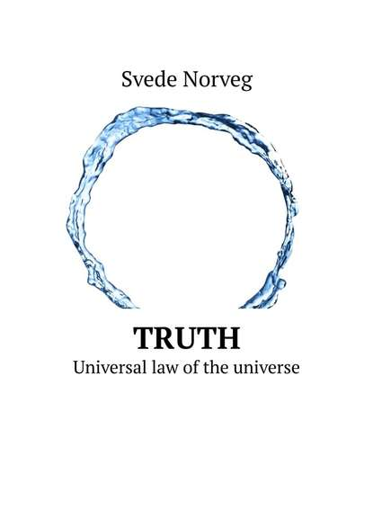 Обложка «Truth. Universal law ofthe universe»