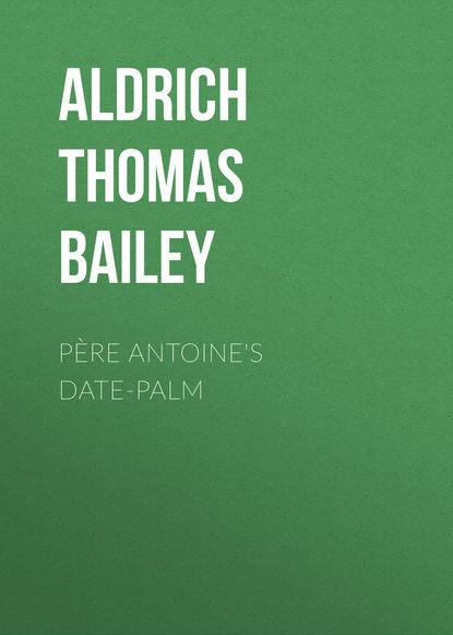 Обложка «Père Antoine's Date-Palm»