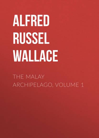 Обложка «The Malay Archipelago, Volume 1»