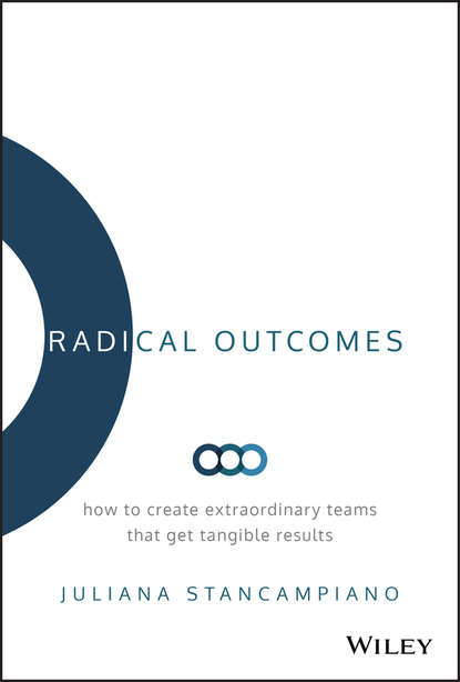Обложка «Radical Outcomes. How to Create Extraordinary Teams that Get Tangible Results»