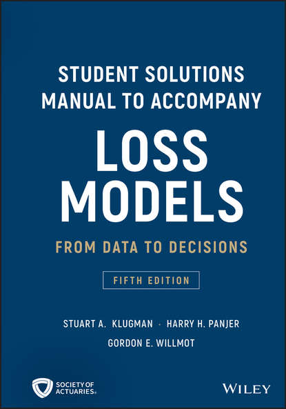 Обложка «Student Solutions Manual to Accompany Loss Models. From Data to Decisions»