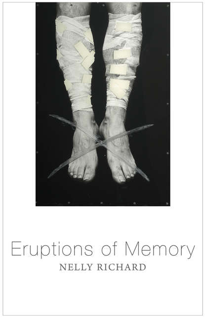Обложка «Eruptions of Memory. The Critique of Memory in Chile, 1990-2015»