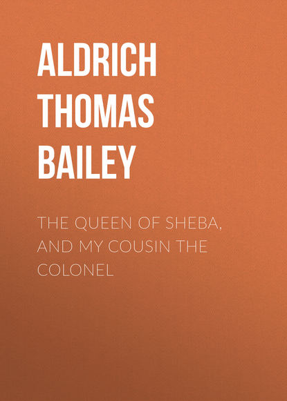 Обложка «The Queen of Sheba, and My Cousin the Colonel»