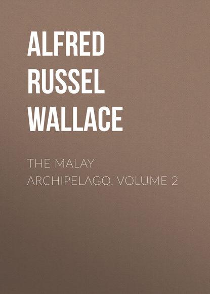 Обложка «The Malay Archipelago, Volume 2»