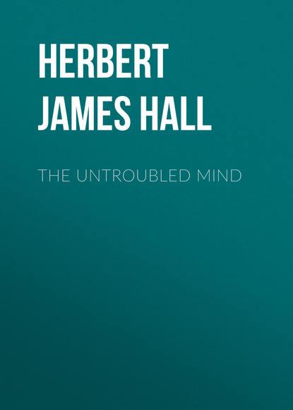 Обложка «The Untroubled Mind»