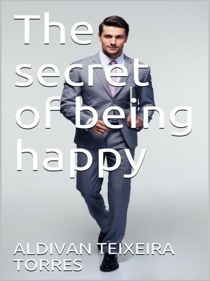 Обложка «The Secret Of Being Happy»