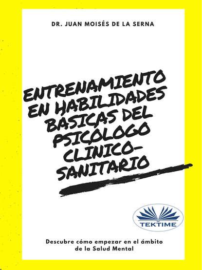 Обложка «Entrenamiento En Habilidades Básicas Del Psicólogo Clínico-Sanitario»
