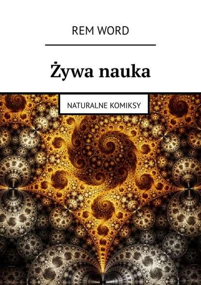 Обложка «Żywa nauka. Naturalne komiksy»