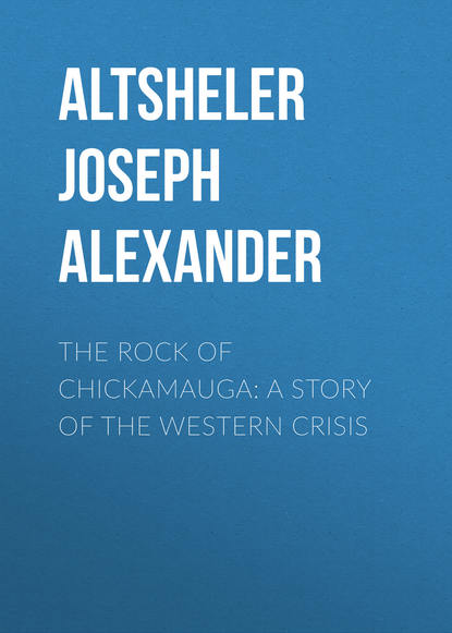 Обложка «The Rock of Chickamauga: A Story of the Western Crisis»