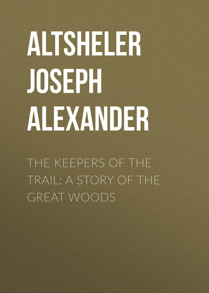 Обложка «The Keepers of the Trail: A Story of the Great Woods»