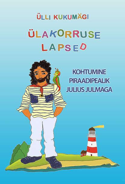 Обложка «Kohtumine piraadipealik Julius Julmaga»